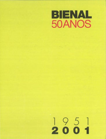 Bienal 50 anos 2001 livro by bienal so paulo issuu page 1 fandeluxe Image collections