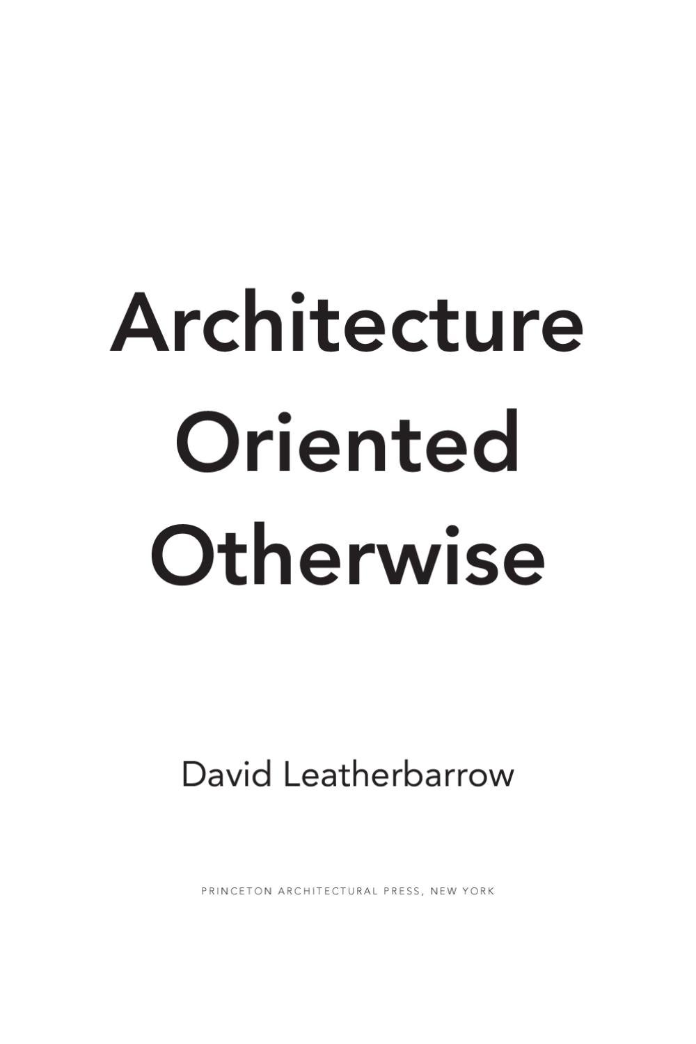 Architecture Oriented Otherwise by Princeton Architectural Press ...