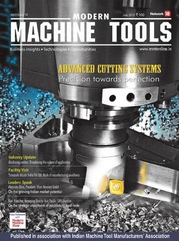 Modern Machine Tools - July 2011 by Infomedia18 - issuu