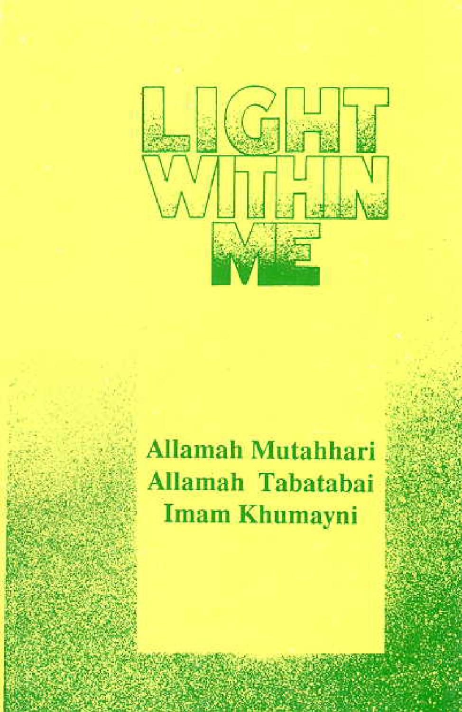 Allama-Murtaza-Mutahhari-Light-Within-Me by hallaj azad - issuu