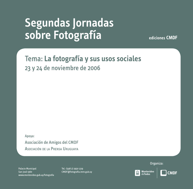 Jornadas sobre fotografía. Tema: La fotografía y sus usos sociales ...
