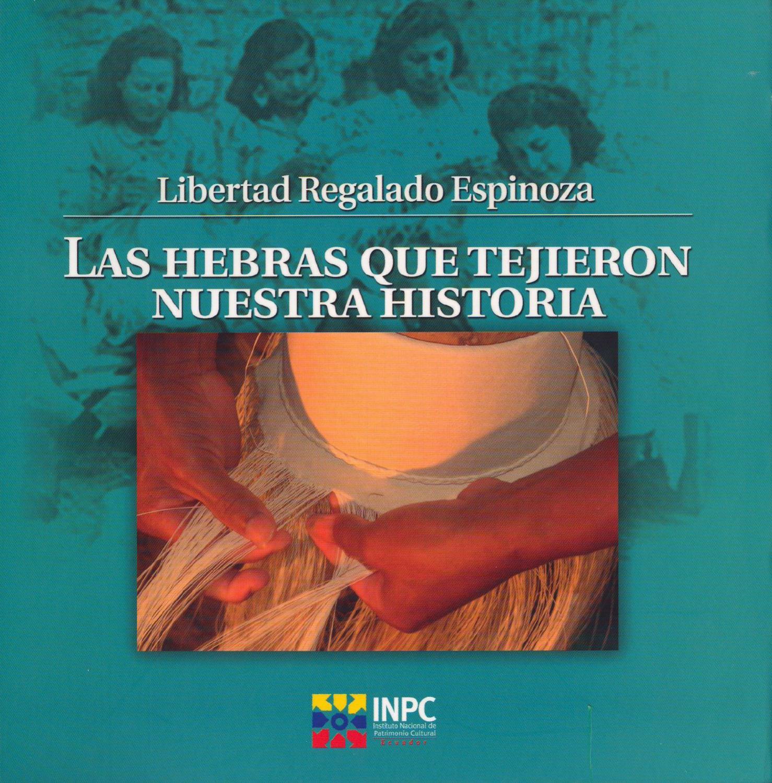 Las Hebras que tejieron nuestra Historia by INPC Ecuador - issuu 2e8e9927573