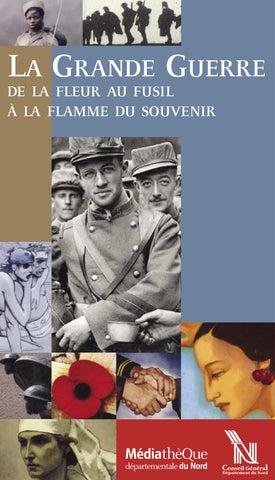 La Grande Guerre De La Fleur Au Fusil A La Flamme Du Souvenir By