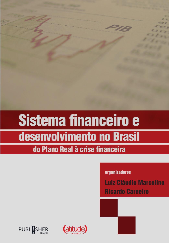 Sistema financeiro e o desenvolvimento do brasil by publisher brasil sistema financeiro e o desenvolvimento do brasil by publisher brasil issuu fandeluxe Choice Image