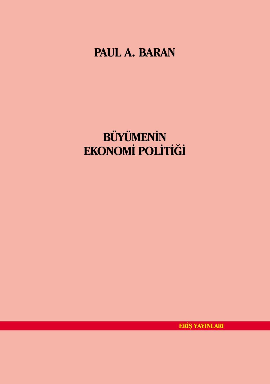 Buyumenin Ekonomi Politigi Paul A Baran By Ortakyasam Portali
