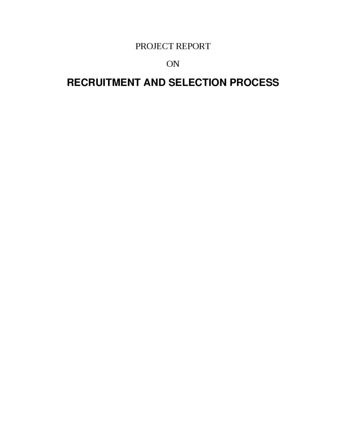 PROJECT REPORT RECRUITMENT AND SELECTION PROCESS by Sanjay