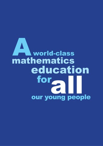 a world class mathematics education for all our young people by the