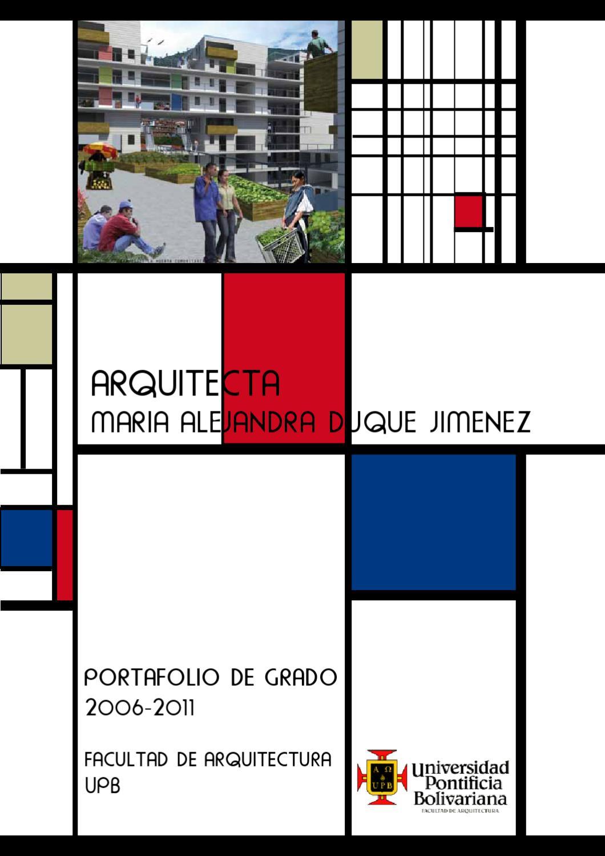 Portafolio de grado arquitectura 2011 by maria duque issuu for Grado en arquitectura