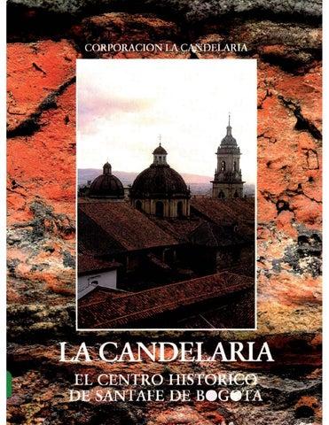 La Candelaria. El Centro Histórico de Santafé de Bogotá by Instituto ... 34ef24c55be