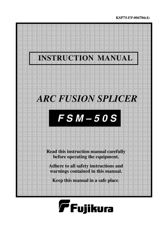 fujikura-fsm-50s-user-manual by FusionSplicers.org - issuu