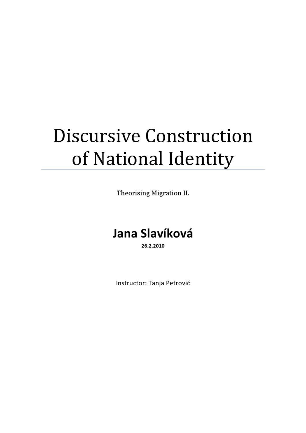 the discursive construction of national identities The discursive construction of national identity analyses discourses of national identity in europe with particular attention to austriain the tradition of critical discourse analysis, the authors analyse current and on-going transformations in the self-and other definition of national identities using an innovative interdisciplinary approach which.