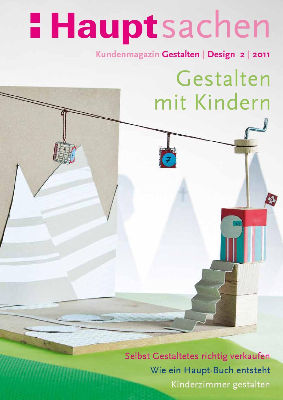 Hauptsachen gestalten design 2 2011 haupt verlag by haupt verlag issuu - Kinderzimmer richtig gestalten ...