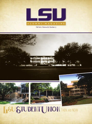 73ba5a6c9 LSU Alumni Magazine - Fall 2011 by LSU Alumni Association - issuu