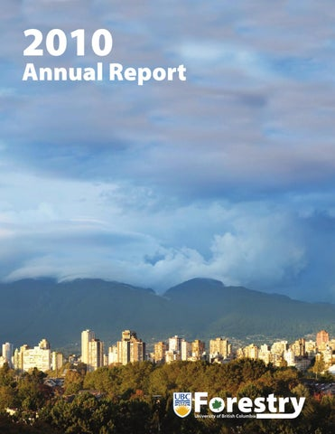 Ubc Forestry 2010 Annual Report By Ubc Faculty Of Forestry