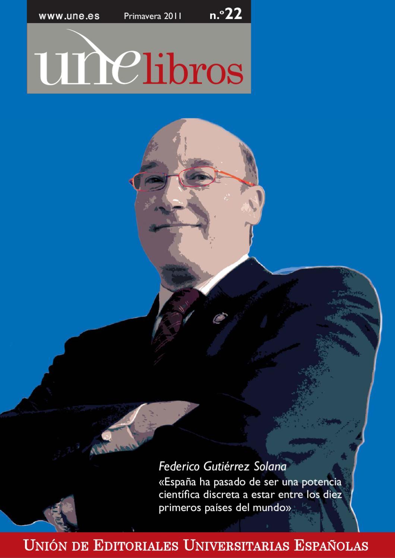 Unelibros Primavera 2011 by Unión de Editoriales Universitarias Españolas  (UNE) - issuu
