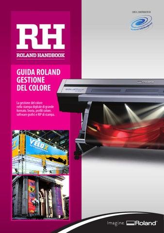 GUIDA ROLAND GESTIONE DEL COLORE La gestione del colore nella stampa  digitale di grande formato. Teoria b24ddec3487e