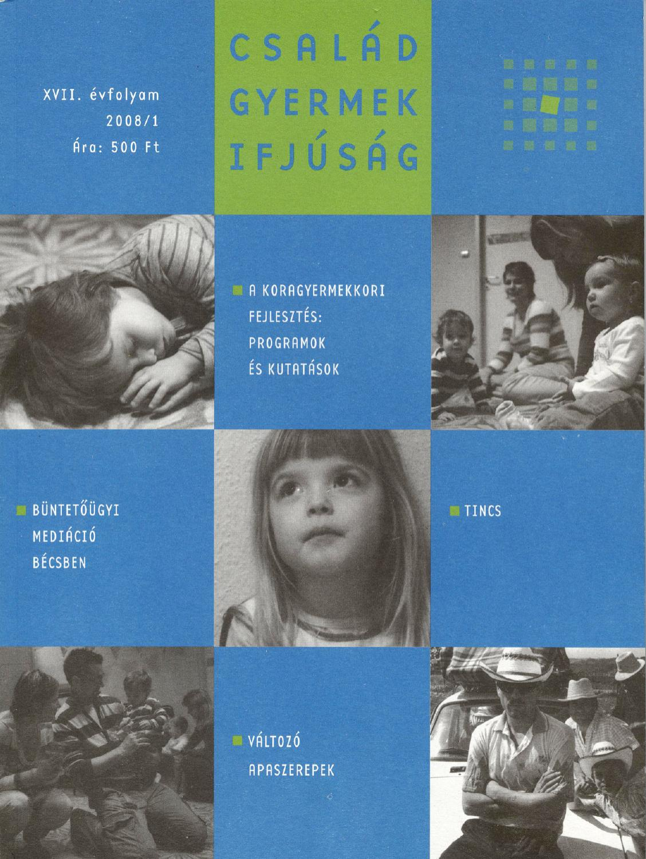0254a4f792 Család, Gyermek, Ifjúság 2008/1 by Család, Gyermek, Ifjúság Egyesület -  issuu