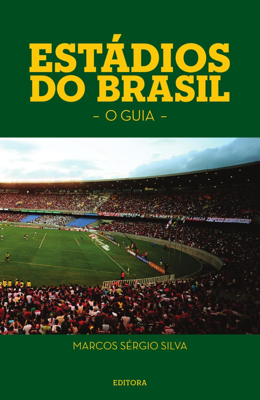 b0d3fc176 Estádios do Brasil - O Guia by Gabriela Oliveira - issuu