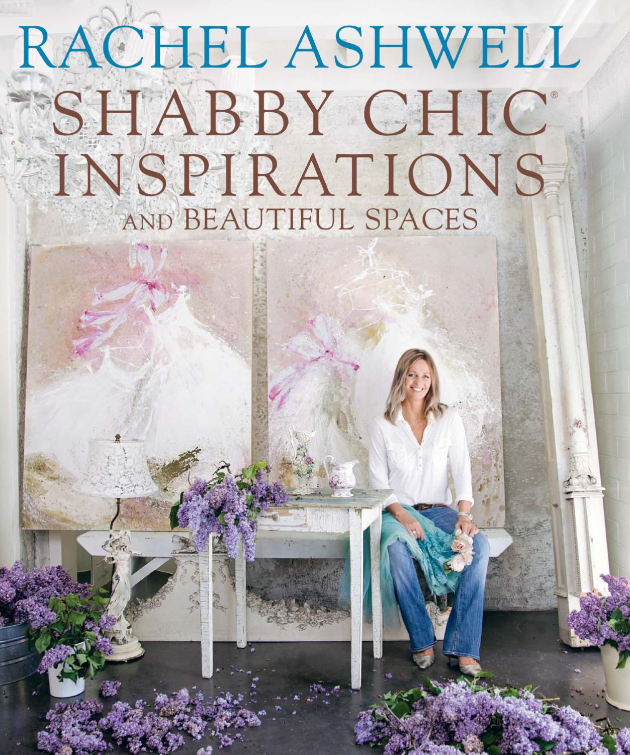 rachel ashwell shabby chic inspirations and beautiful spaces by cico books issuu. Black Bedroom Furniture Sets. Home Design Ideas