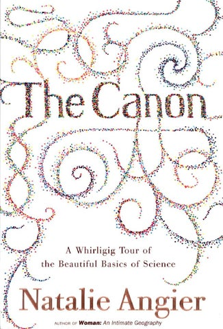 The Canon A Whirligig Tour Of Beautiful Basics Science By