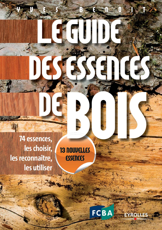 le guide des essences de bois by carrascosa francine issuu. Black Bedroom Furniture Sets. Home Design Ideas