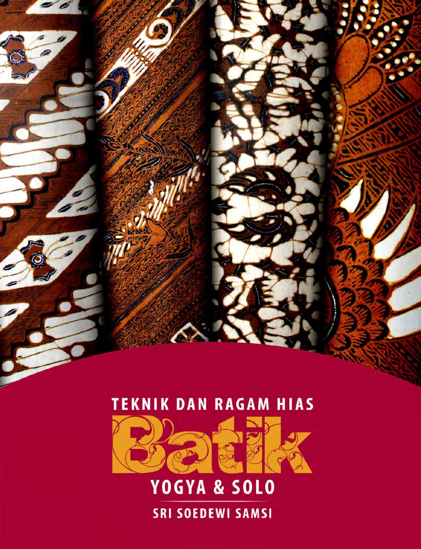 Teknik Dan Ragam Hias Batik Tradisonal Yogyakarta Dan Solo