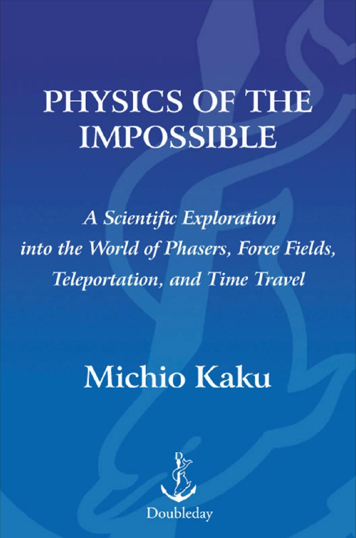 .michio kaku physics of the impossible