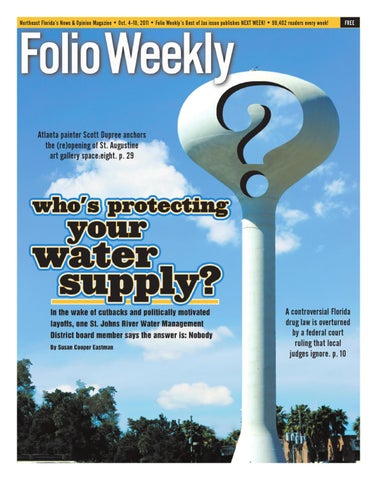Northeast Floridas News Opinion Magazine O Oct 4 10 2011 Folio Weeklys Best Of Jax Issue Publishes NEXT WEEK 99402 Readers Every Week