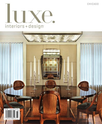 LUXE Interiors + Design Chicago 16 by sandow media - issuu