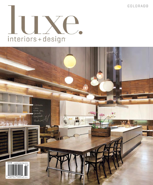 Luxe interiors design colorado 25 by sandow media issuu