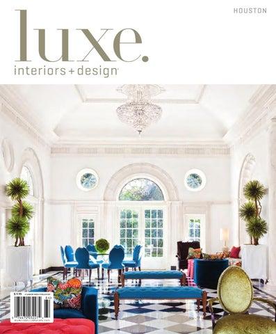 luxe interiors design houston 20 by sandow media issuu