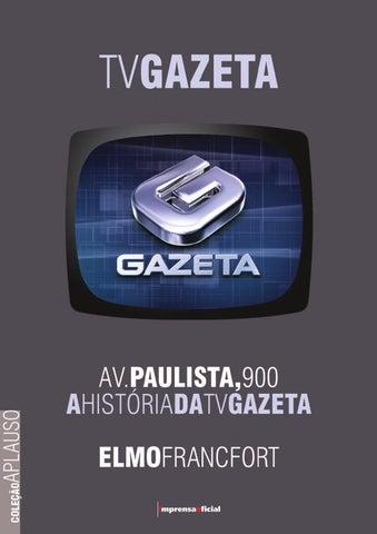 4dd9c7db6700f Av. Paulista, 900 - A História da TV Gazeta by Elmo Francfort - issuu