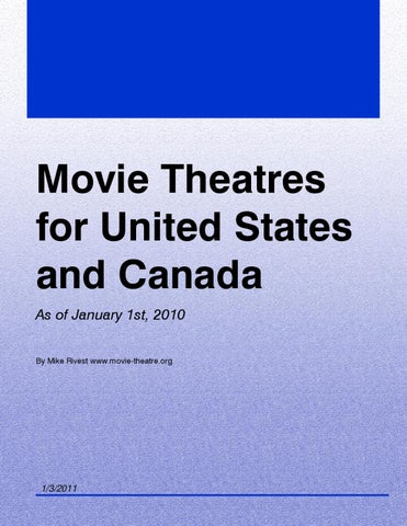 Movie Theatres for United States and Canada As of January 1st, 2010 By Mike  Rivest www.movie-theatre.org