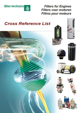 Filters Cross Reference List by Filter-Technics - issuu on clark filters cross reference, pump cross reference, fuse cross reference, wiper blade cross reference, clutch disc cross reference, turbocharger cross reference, valve cross reference, sensor cross reference, brake master cylinder cross reference, condenser cross reference, piston cross reference, tie rod end cross reference, starter cross reference, brake fluid cross reference, radiator cross reference, brake shoes cross reference, impeller cross reference, heater core cross reference, brake drum cross reference, exhaust system cross reference,
