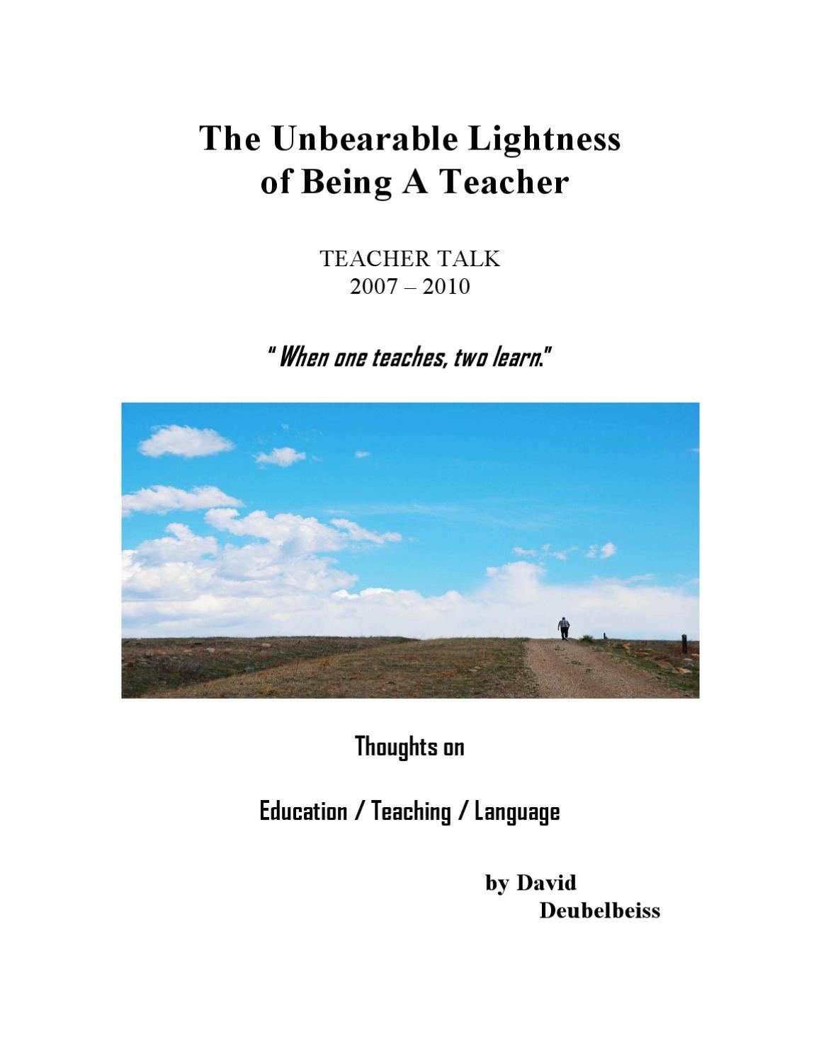 The Unbearable Lightness Of Being A Teacher by David Deubelbeiss - issuu