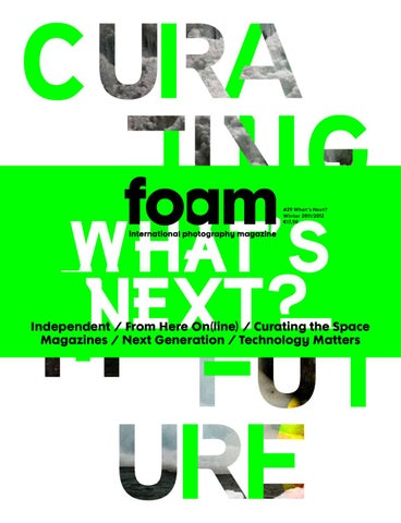 Preview Foam Magazine Issue 29 Whats Next By Foam Magazine Issuu