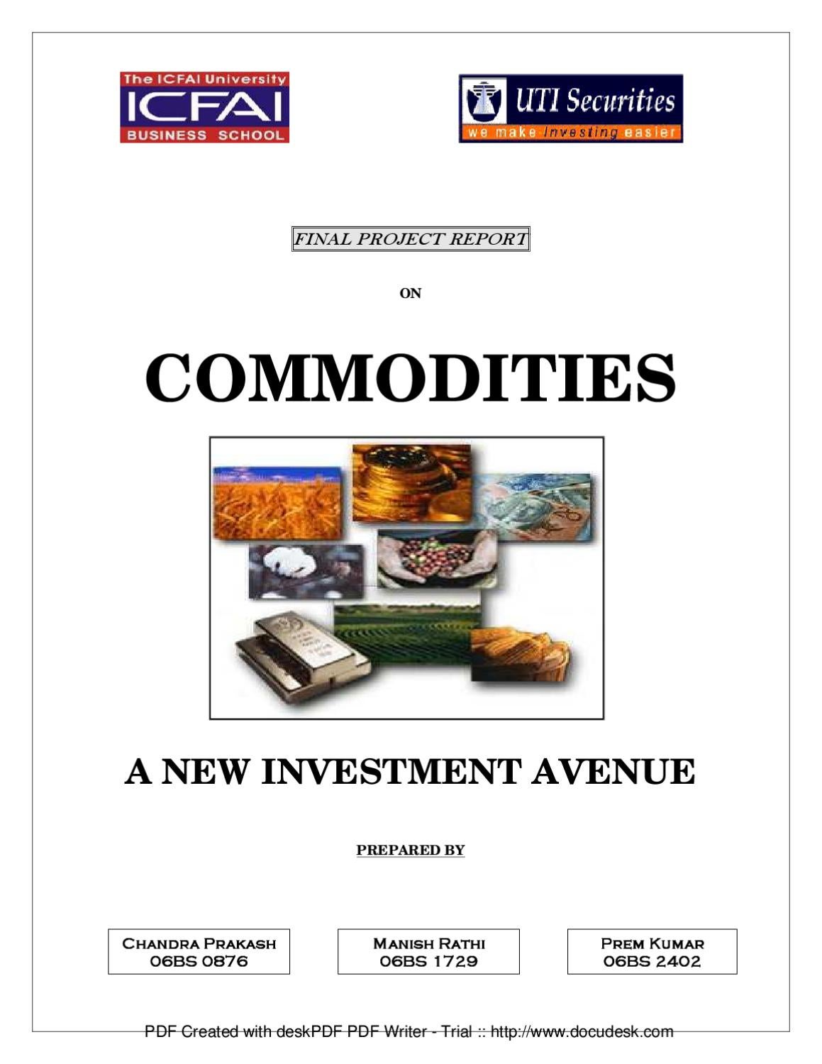 A report on Commodities -- A NEW INVESTMENT AVENUE by Sanjay