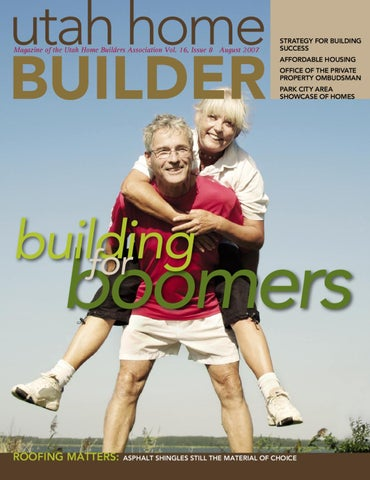Utah Home BUILDER Magazine Of The Builders Association Vol 16 Issue 8 August 2007
