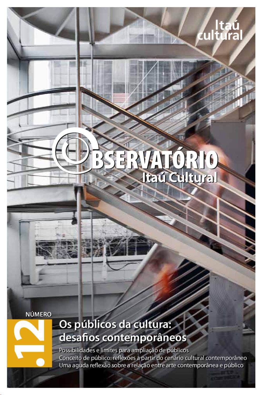 881a25b33649c Observatório 12 - Os públicos da cultura  desafios contemporâneos by Itaú  Cultural - issuu
