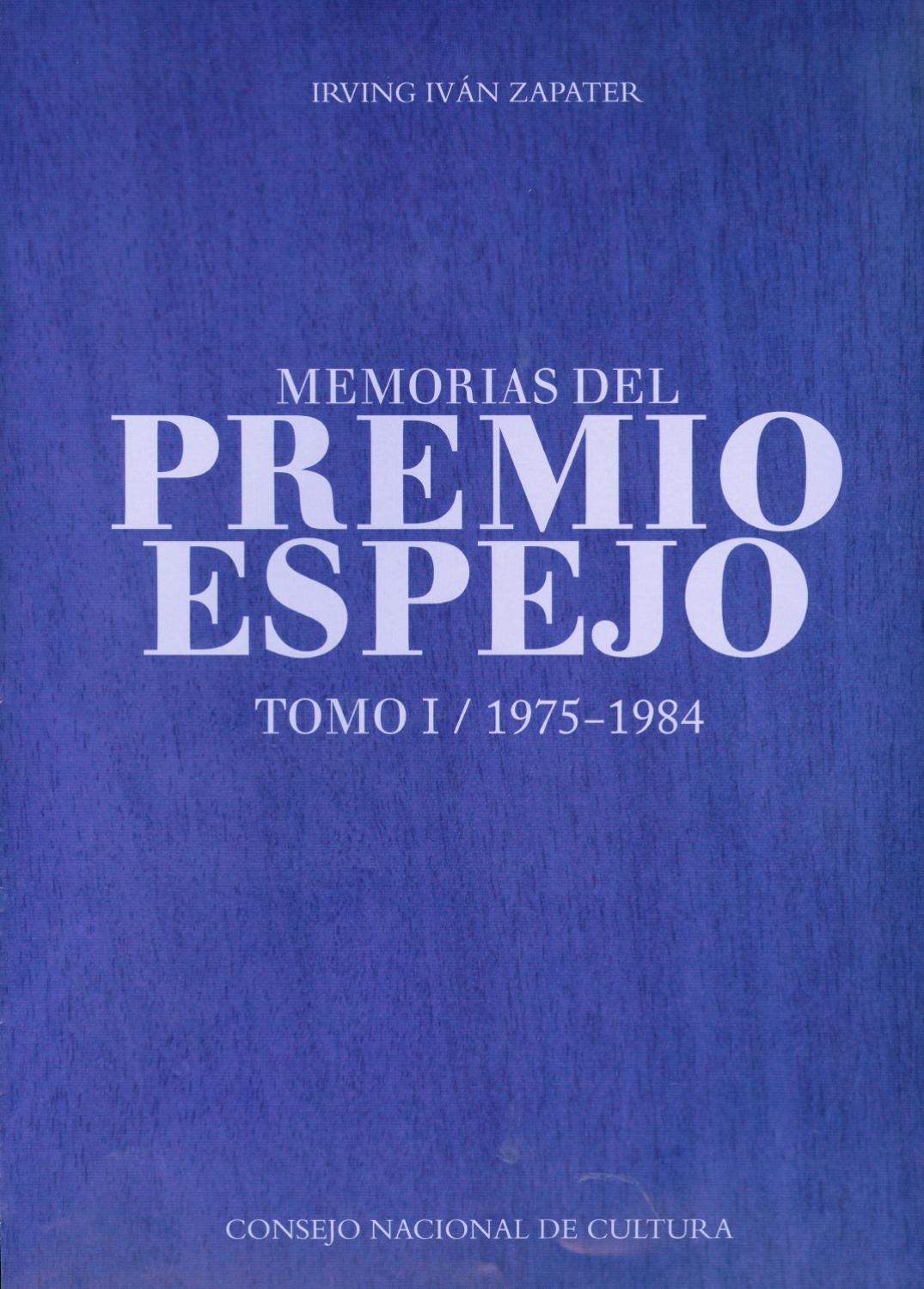 Memorias del Premio Espejo. Tomo I 1975-1984 by Consejo Nacional ...