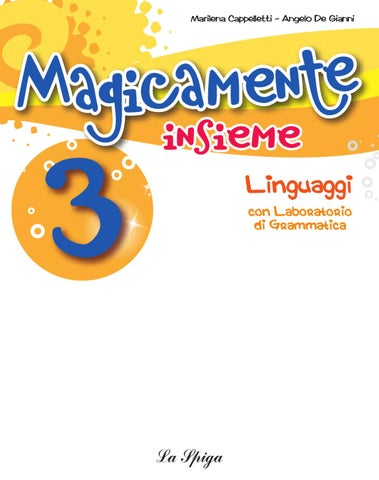 Magicamente Insieme 3 linguaggi by ELI Publishing - issuu bb5115cb7438