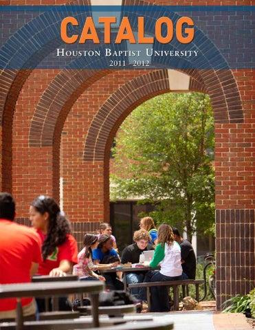 Houston Baptist University Catalog 2011 2012 By Houston Baptist
