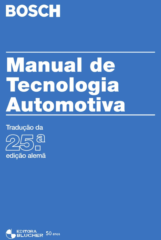42e800bea5ac0 Manual de Tecnologia Automotiva by Editora Blucher - issuu