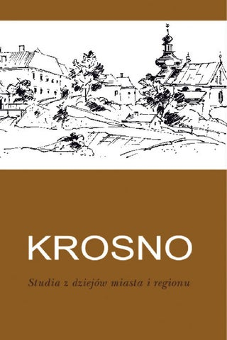 c97071d61f Krosno. Studia z dziejów miasta i regionu