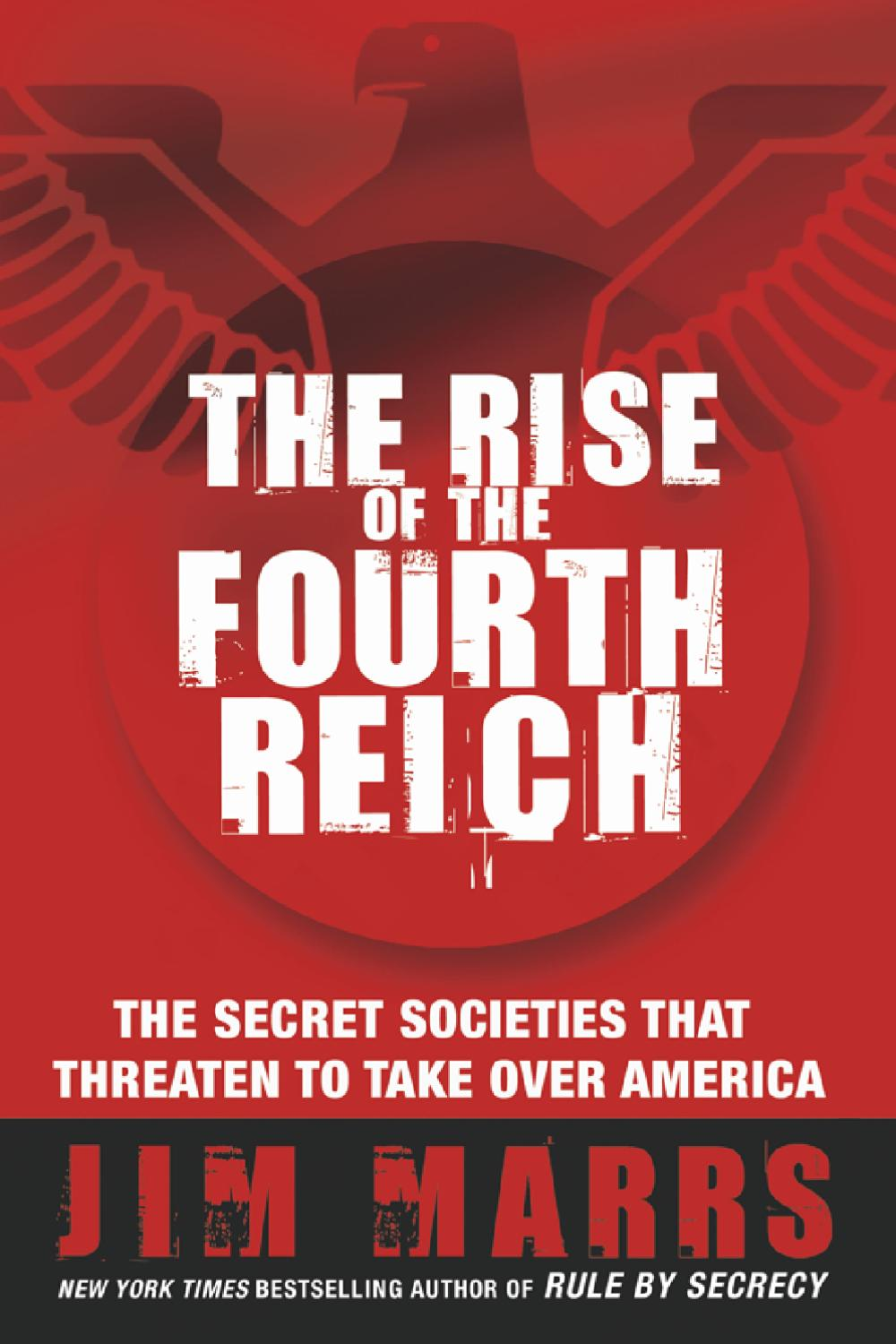 Jim Marrs - The Rise of the Fourth Reich by Infowar Books - issuu