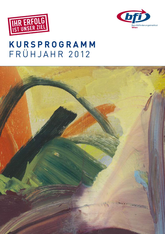 Kursprogramm-Frühjahr 2012 by bfi WienAkademie - issuu