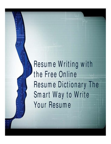 resume writing with the free online resume dictionary the smart way