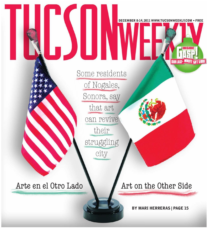 Tucson Weekly Dec 8 2011 by Tucson Weekly issuu