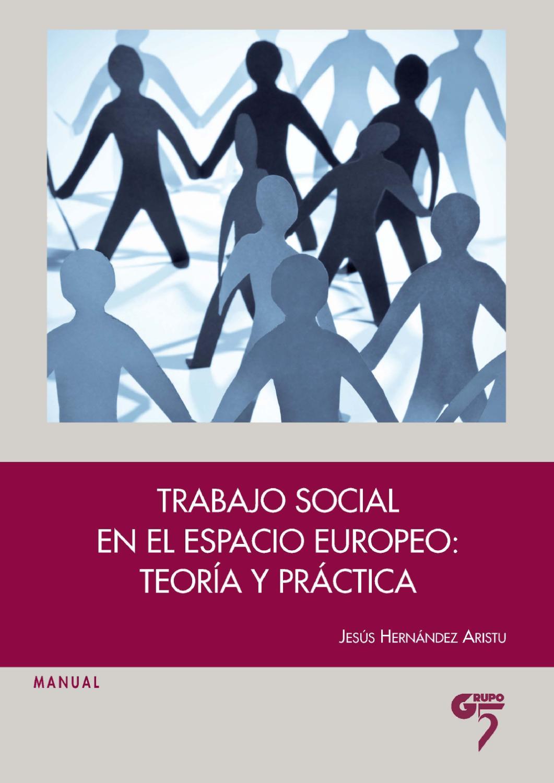 Trabajo Social en el Espacio Europeo: teoría y práctica by Editorial Grupo  5 - issuu