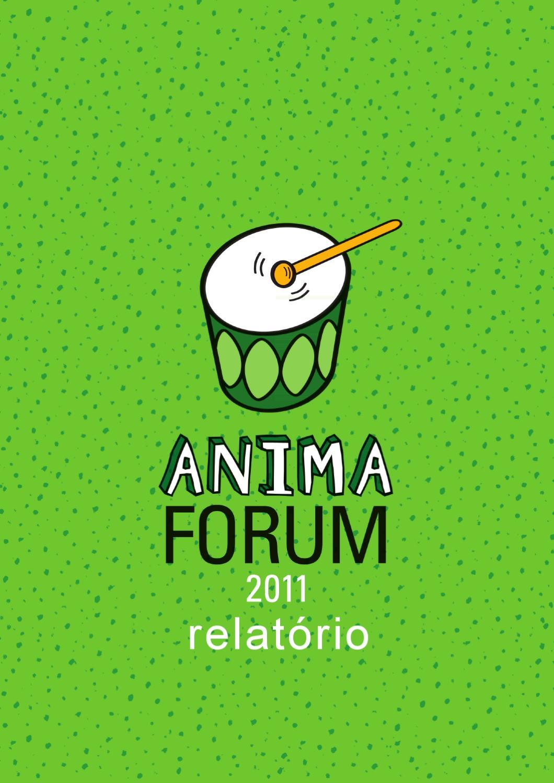 2ba121a40864f Relatório Anima Forum 2011 by Anima Mundi - issuu